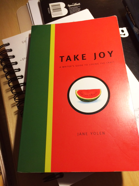 A writer's advice (and book): Take Joy