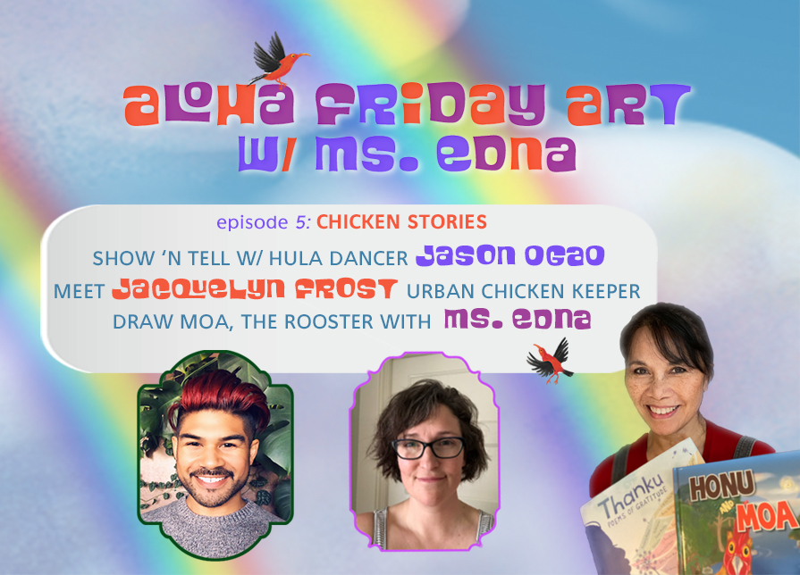 Aloha Friday Art: CHICKEN STORIES